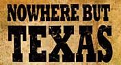 Nowhere but Texas